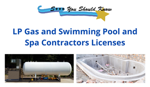 S*** You Should Know: LP Gas and Swimming Pool and Spa Contractors Licenses