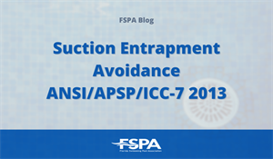 Suction Entrapment Avoidance  ANSI/APSP/ICC-7 2013